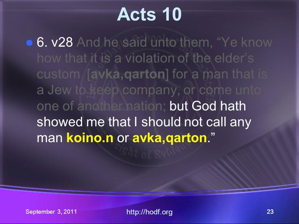 September 3, 2011 http://hodf.org 22 Acts 10 6.