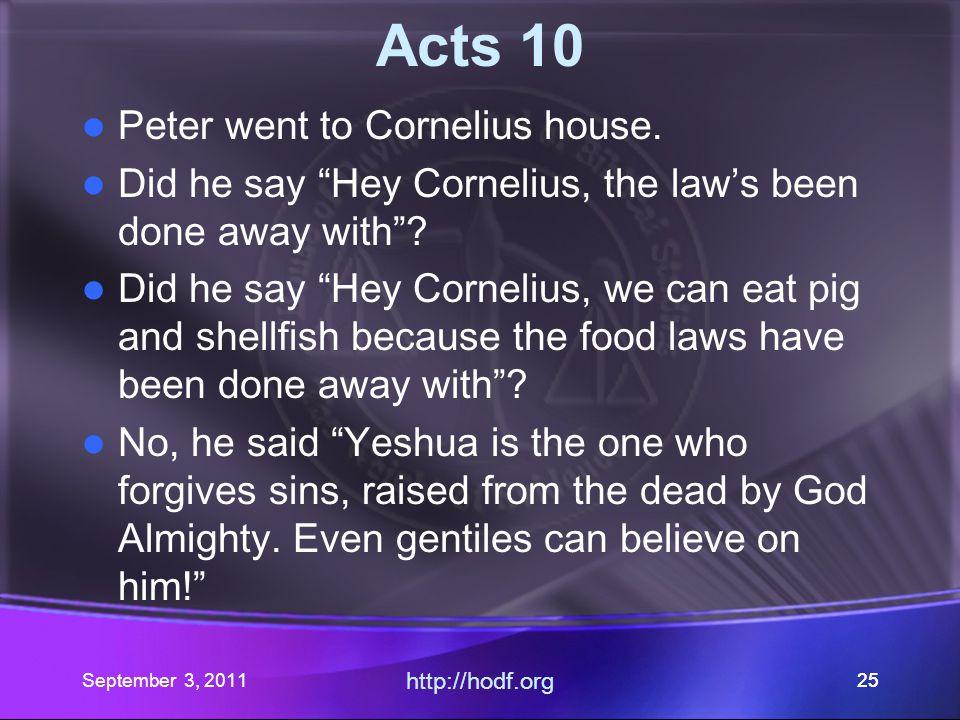 September 3, 2011 http://hodf.org 24 Acts 10 7.