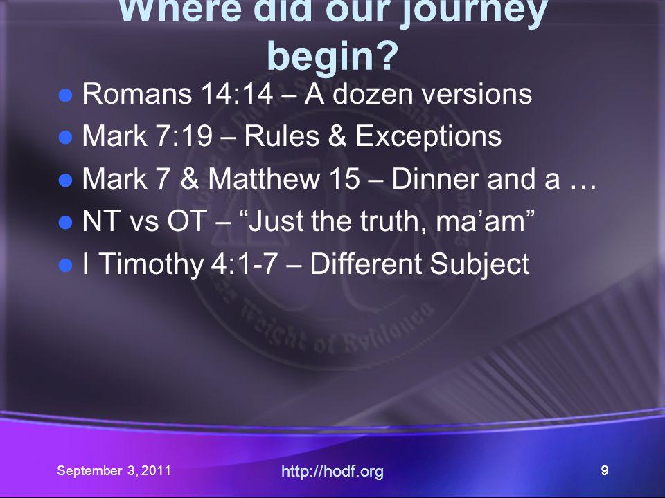 September 3, 2011 http://hodf.org 88 Romans 14: Part V Where did our journey begin.