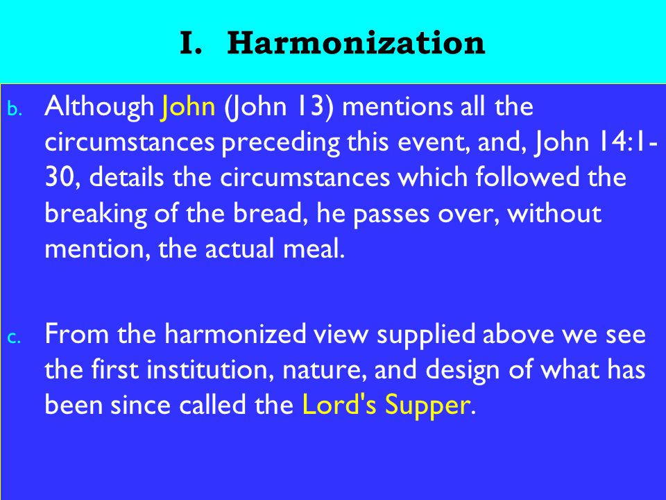 8 I.Harmonization d. [As they were eating] The question here is what was being eaten.