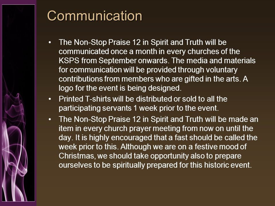 Communication The Non-Stop Praise 12 in Spirit and Truth will be communicated once a month in every churches of the KSPS from September onwards.