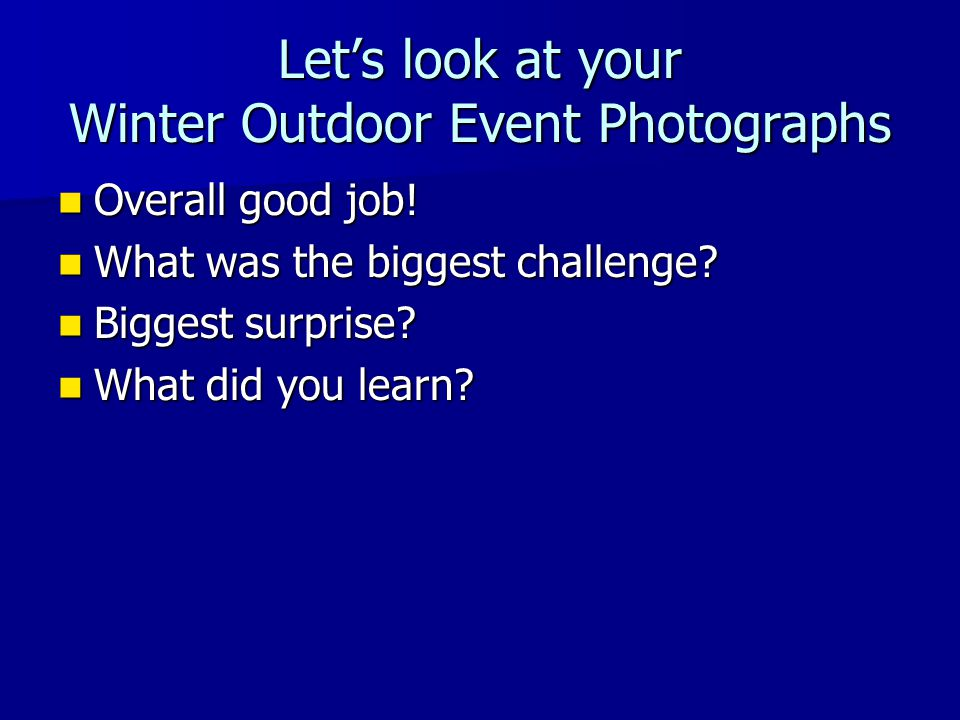 Let's look at your Winter Outdoor Event Photographs Overall good job.