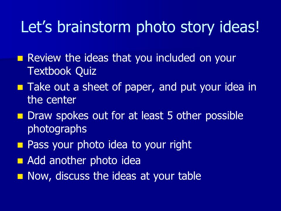 Let's brainstorm photo story ideas.