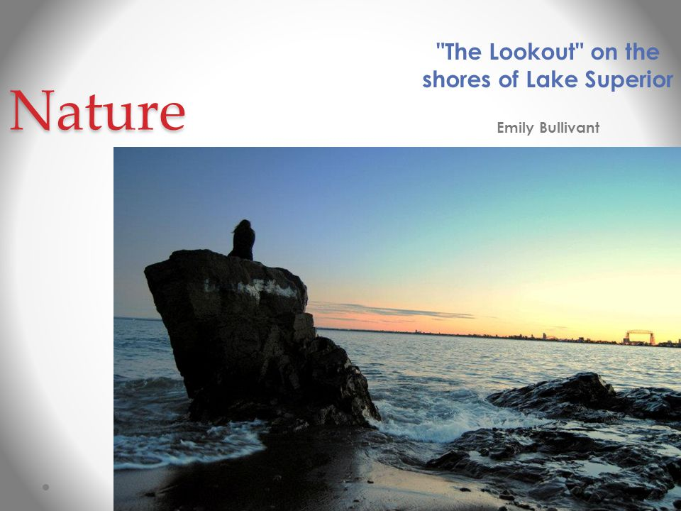 Nature The Lookout on the shores of Lake Superior Emily Bullivant