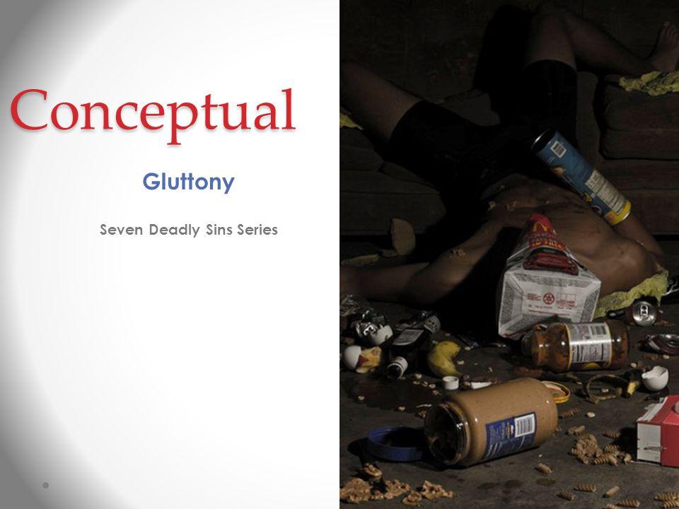 Conceptual Gluttony Seven Deadly Sins Series