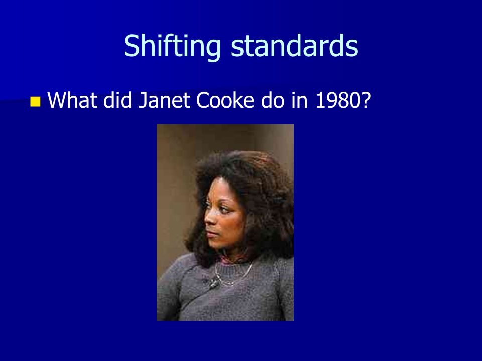 Shifting standards What did Janet Cooke do in 1980?