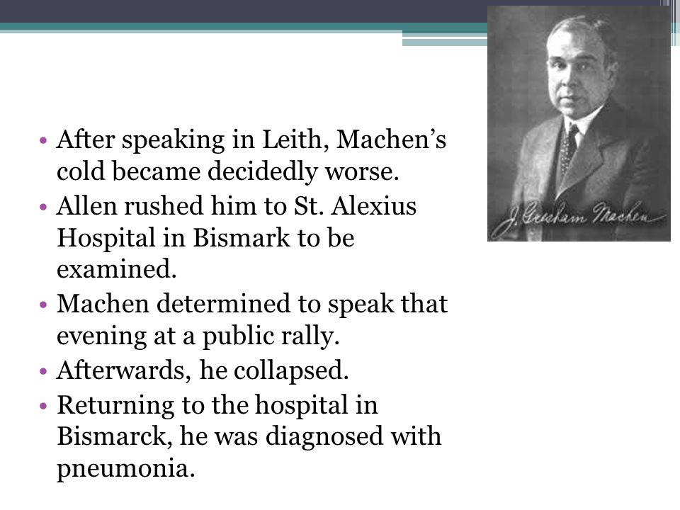 After speaking in Leith, Machen's cold became decidedly worse.