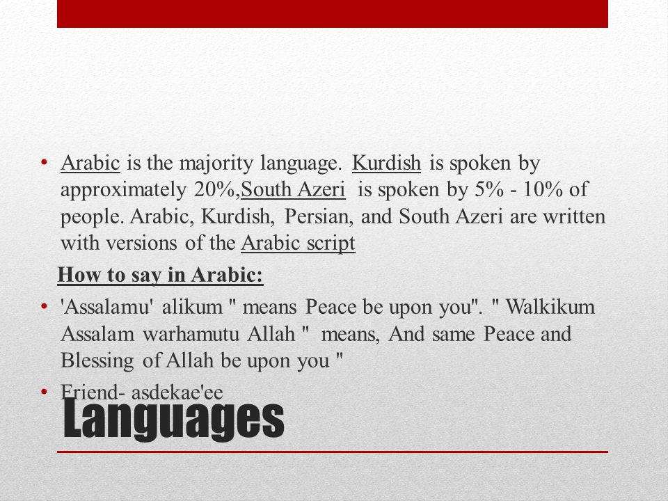 Languages Arabic is the majority language.