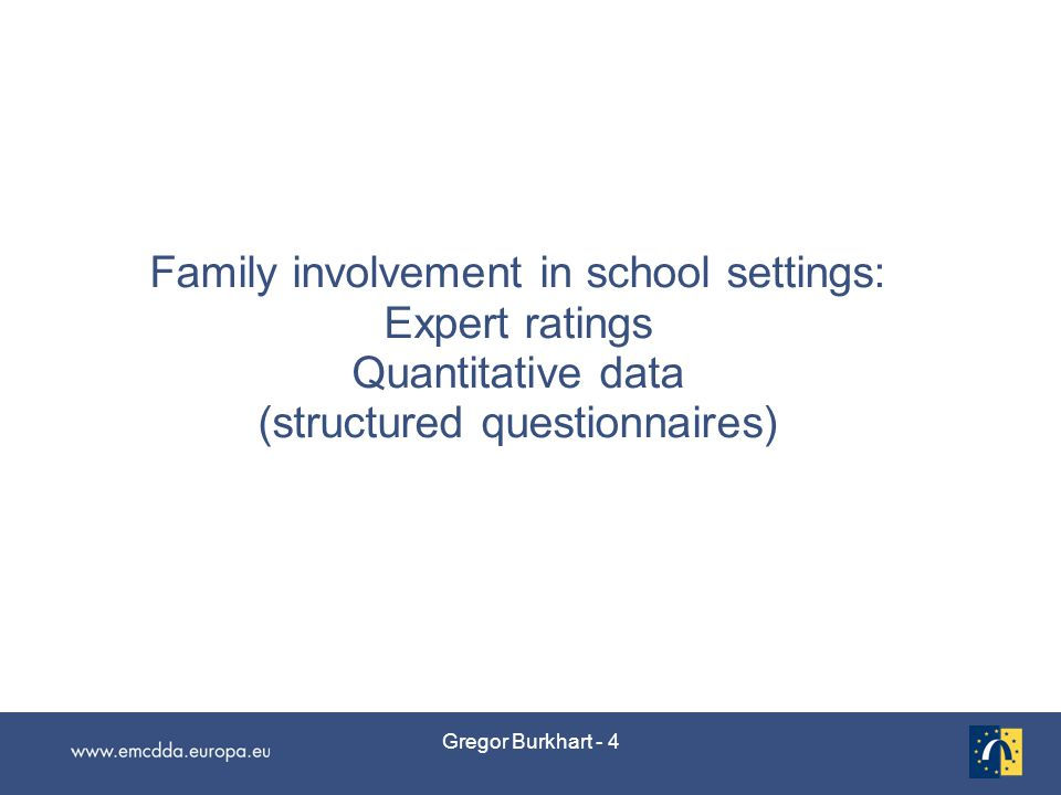 Gregor Burkhart - 4 Family involvement in school settings: Expert ratings Quantitative data (structured questionnaires)