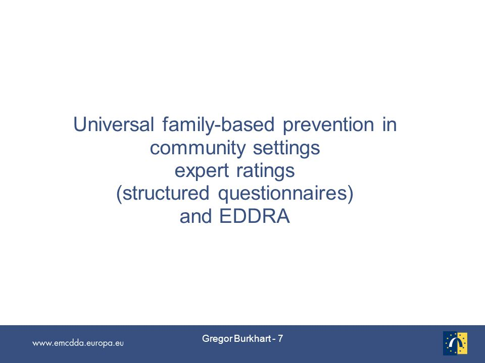 Gregor Burkhart - 38 Indicated prevention - approaches Cognitive-behaviouristic interventions Life-skills training, impulse and emotional control (Child-) Psychiatric diagnosis, treatment, follow-up (paediatrician, social services) Contingency training Medication