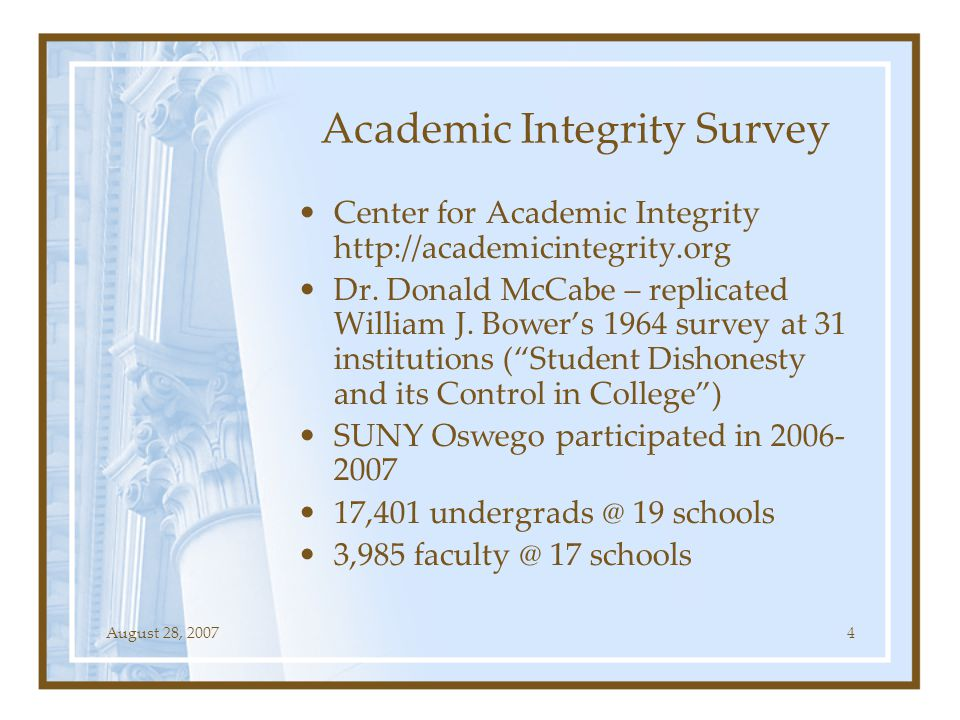 August 28, 200735 References http://www.academicintegrity.