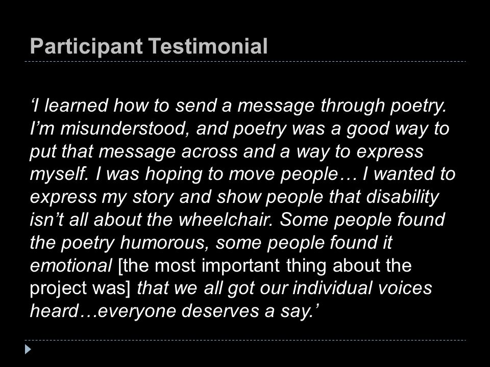 Participant Testimonial 'I learned how to send a message through poetry. I'm misunderstood, and poetry was a good way to put that message across and a