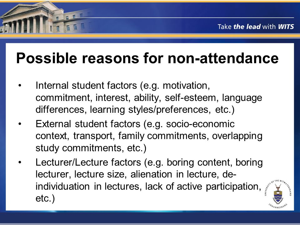 Possible reasons for non-attendance Internal student factors (e.g.
