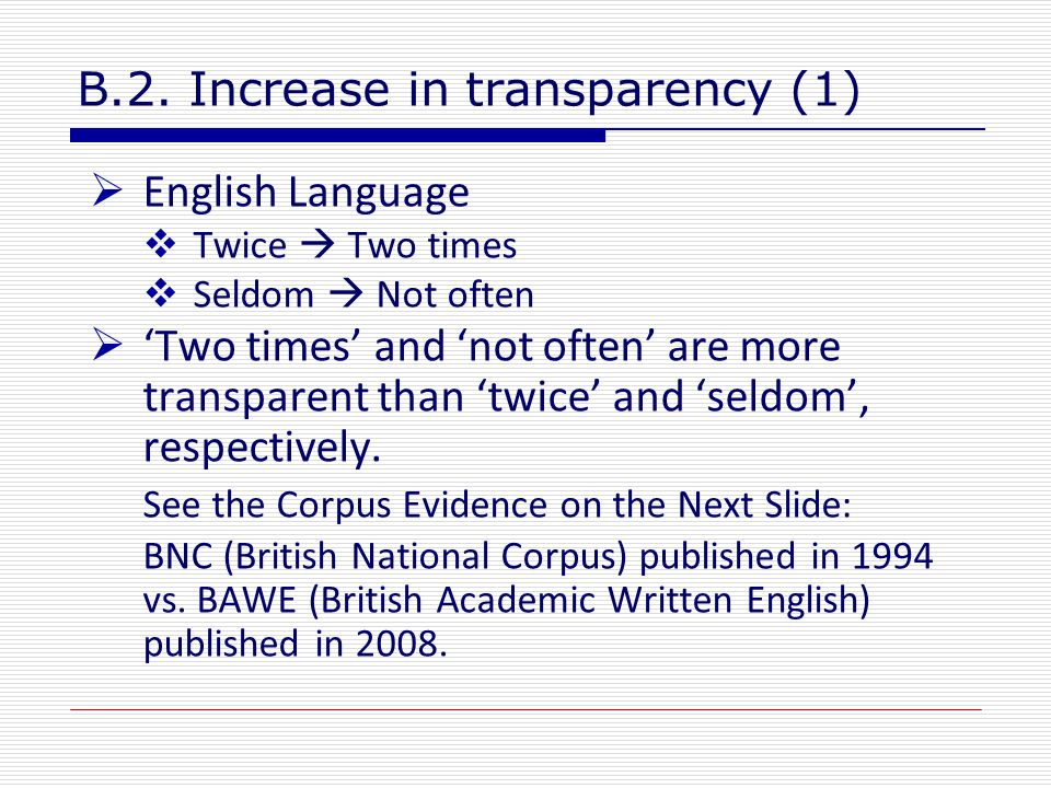 B.2. Increase in transparency (1)  English Language  Twice  Two times  Seldom  Not often  'Two times' and 'not often' are more transparent than