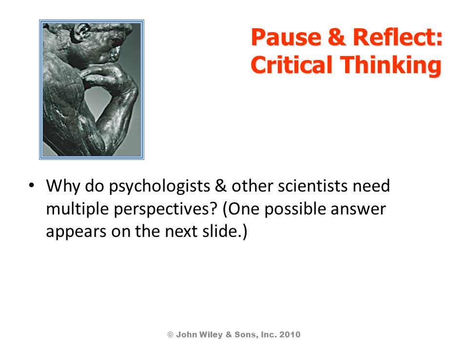 Why do psychologists & other scientists need multiple perspectives.