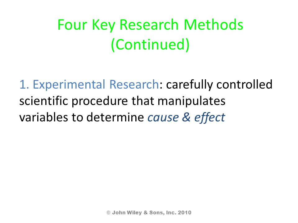 Four Key Research Methods (Continued) 1.