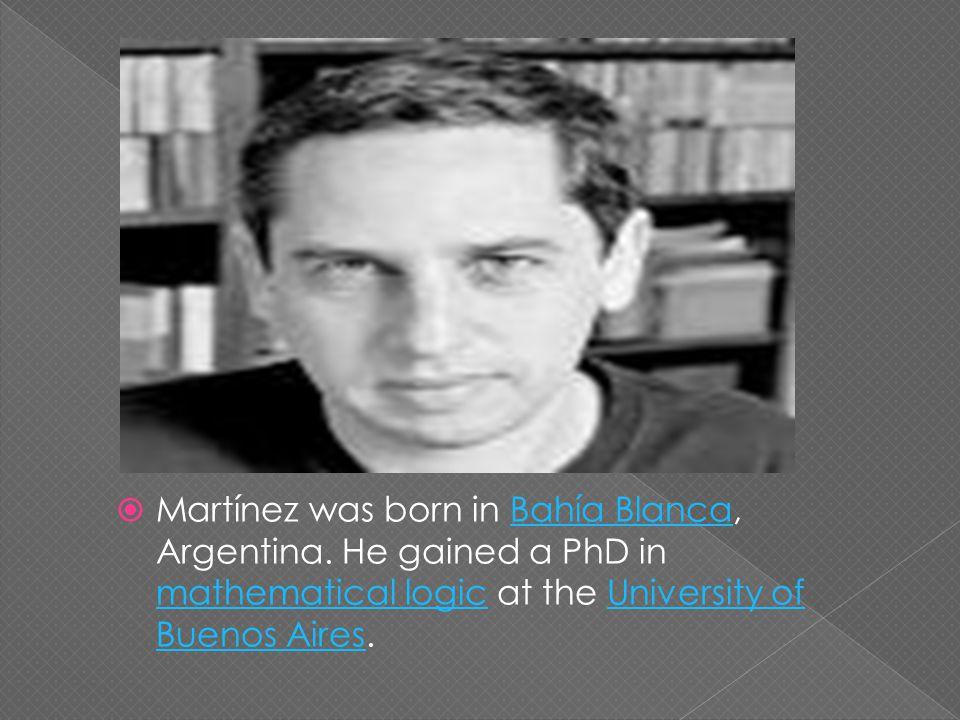  Martínez was born in Bahía Blanca, Argentina.