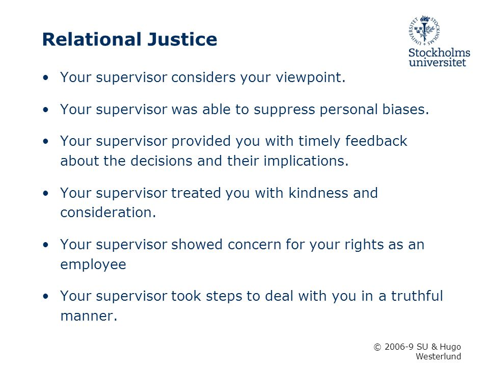 Relational Justice Your supervisor considers your viewpoint.