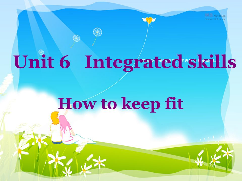 Unit 6 Integrated skills How to keep fit