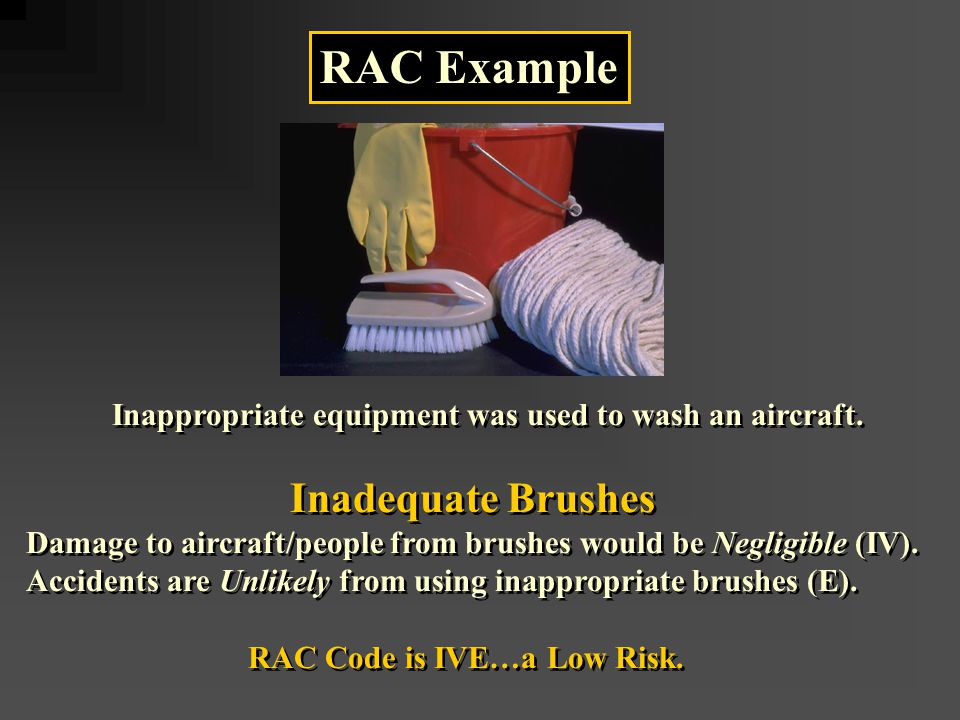 RAC Example Inappropriate equipment was used to wash an aircraft.