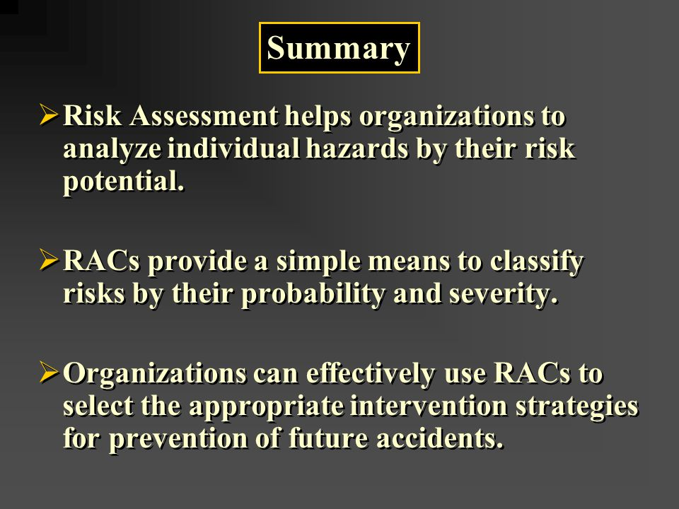  Risk Assessment helps organizations to analyze individual hazards by their risk potential.