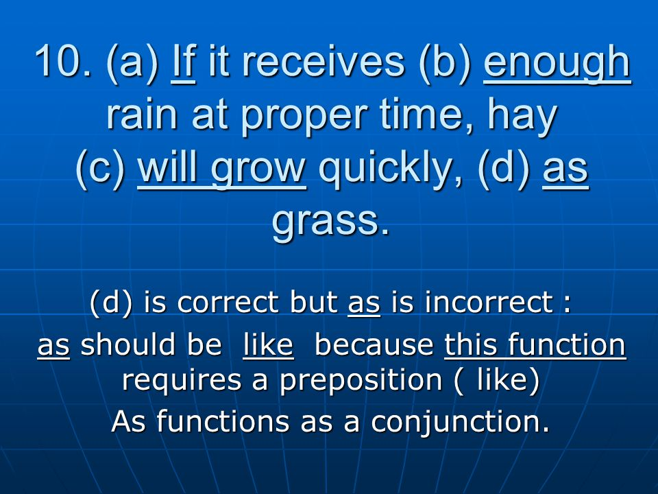 10. (a) If it receives (b) enough rain at proper time, hay (c) will grow quickly, (d) as grass.