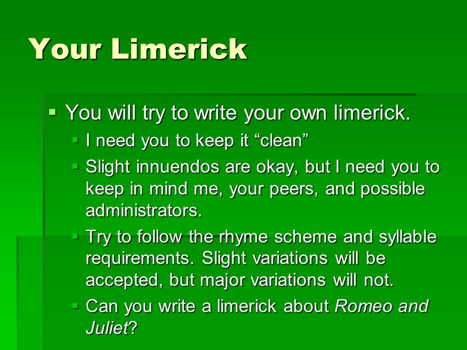 Your Limerick  You will try to write your own limerick.