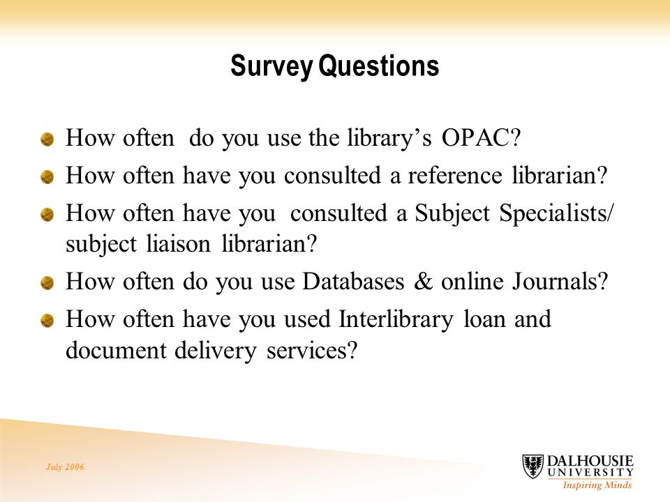 July 2006 Survey Questions How often do you use the library's OPAC.