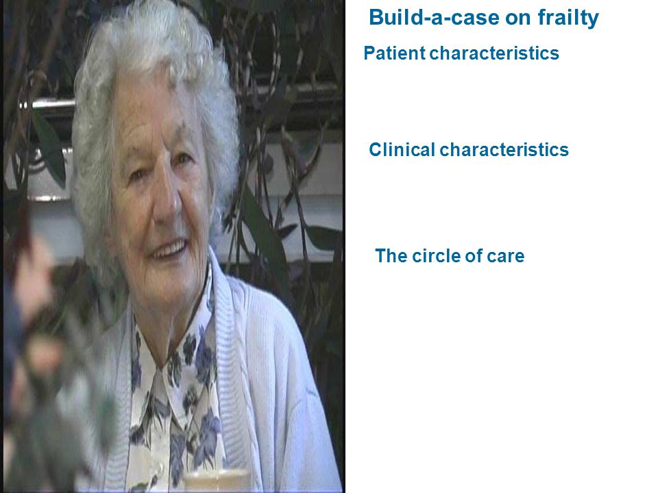 Our frail patients are served by many teams, agencies and organizations.