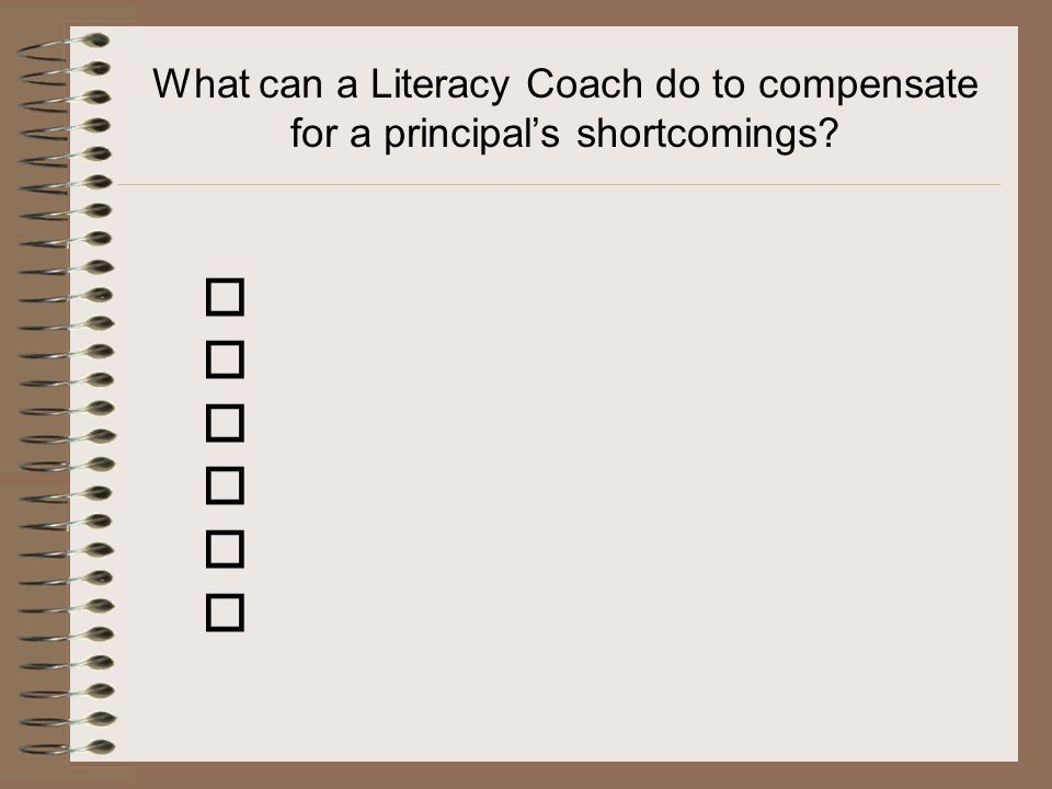 What can a Literacy Coach do to compensate for a principal's shortcomings? 