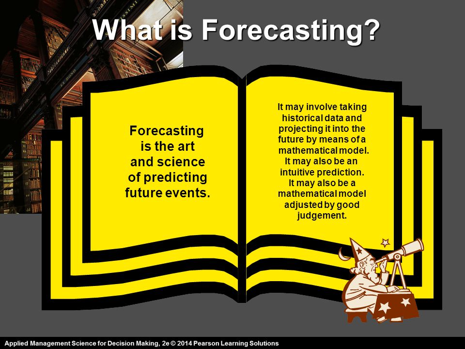 What is Forecasting? Forecasting is the art and science of predicting future events. It may involve taking historical data and projecting it into the
