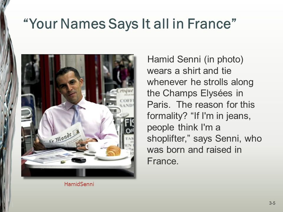 """Your Names Says It all in France"" Hamid Senni (in photo) wears a shirt and tie whenever he strolls along the Champs Elysées in Paris. The reason for"