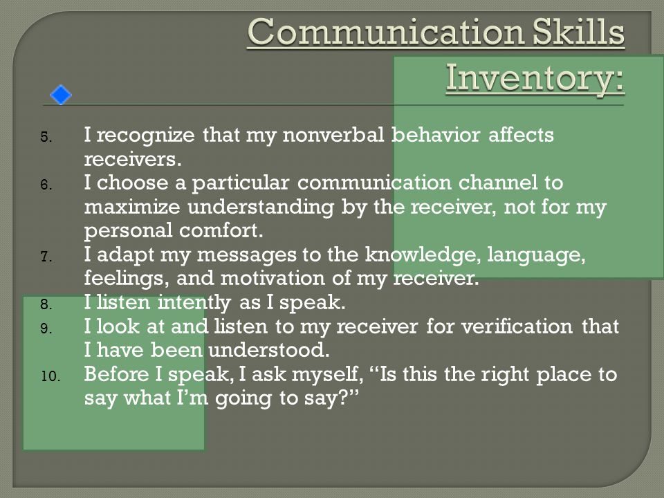 5. I recognize that my nonverbal behavior affects receivers.