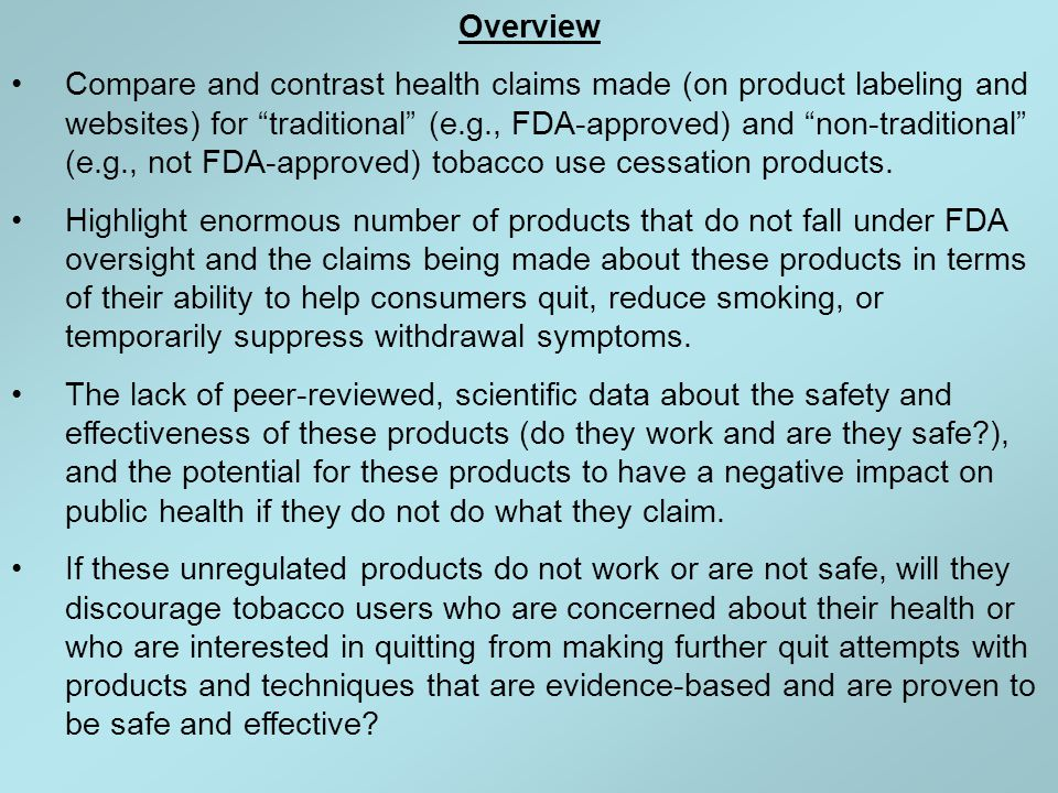 "Overview Compare and contrast health claims made (on product labeling and websites) for ""traditional"" (e.g., FDA-approved) and ""non-traditional"" (e.g."