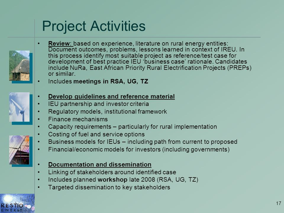 17 Project Activities Review: based on experience, literature on rural energy entities: Document outcomes, problems, lessons learned in context of IREU.