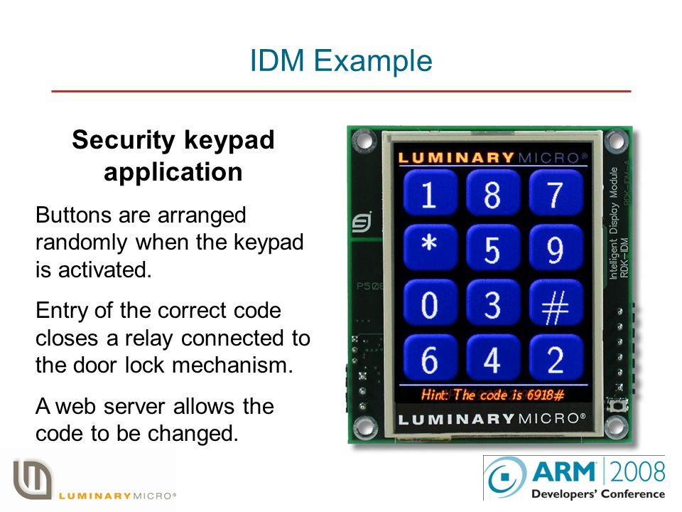 IDM Example Security keypad application Buttons are arranged randomly when the keypad is activated.