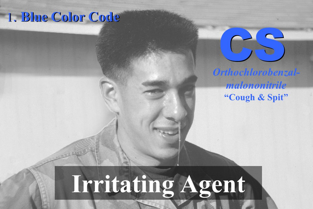 1. Blue Color Code Irritating Agent Orthochlorobenzal- malononitrile Cough & Spit CS