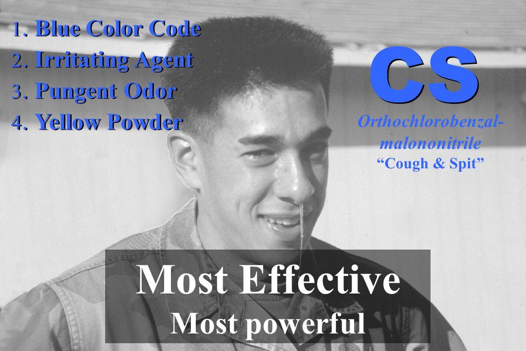 1. Blue Color Code 2. Irritating Agent 3. Pungent Odor 4. Yellow Powder 1. Blue Color Code 2. Irritating Agent 3. Pungent Odor 4. Yellow Powder Most E
