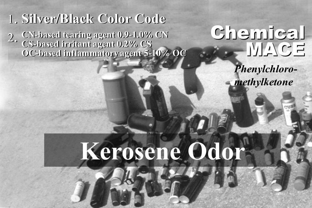 1. Silver/Black Color Code 2. 1. Silver/Black Color Code 2. CN-based tearing agent 0.9-1.0% CN CS-based irritant agent 0.2% CS OC-based inflammatory a