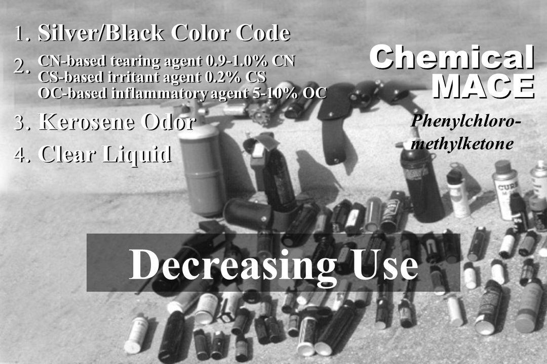 1. Silver/Black Color Code 2. 3. Kerosene Odor 4. Clear Liquid 1. Silver/Black Color Code 2. 3. Kerosene Odor 4. Clear Liquid CN-based tearing agent 0