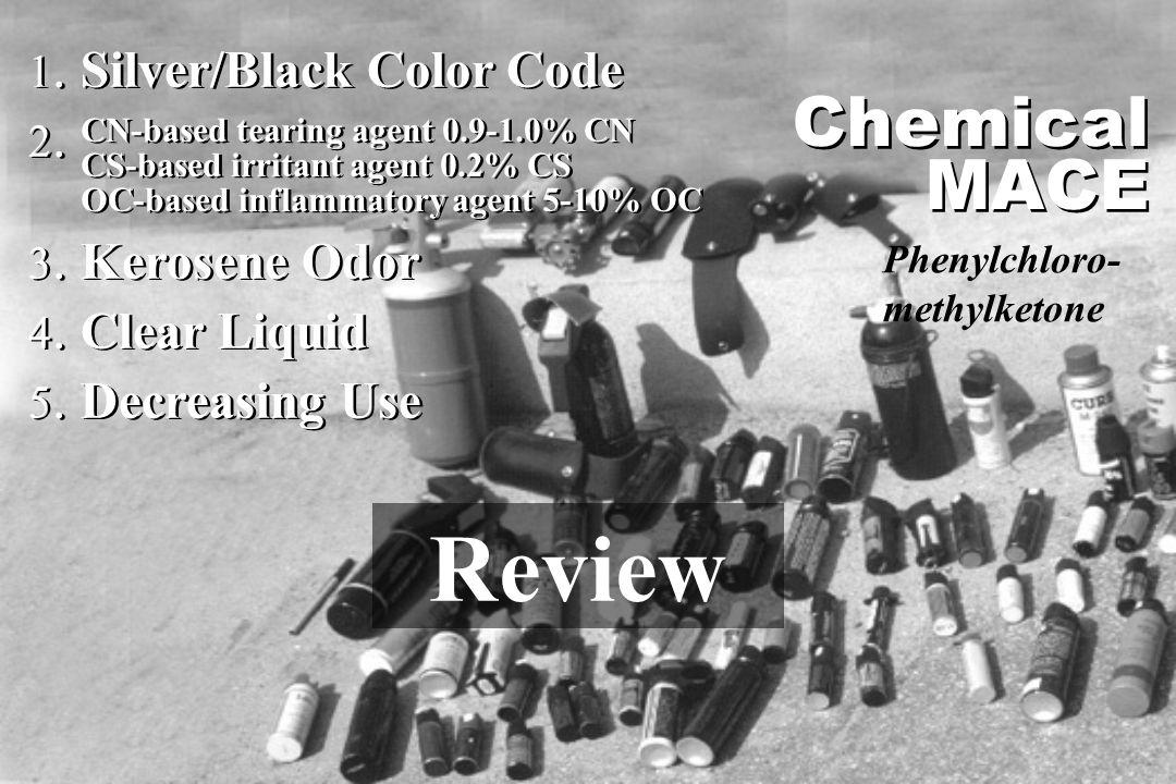 1. Silver/Black Color Code 2. 3. Kerosene Odor 4. Clear Liquid 5. Decreasing Use 1. Silver/Black Color Code 2. 3. Kerosene Odor 4. Clear Liquid 5. Dec