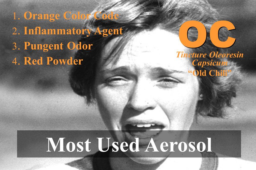 """1. Orange Color Code 2. Inflammatory Agent 3. Pungent Odor 4. Red Powder Most Used Aerosol OC Tincture Oleoresin Capsicum """"Old Chili"""""""