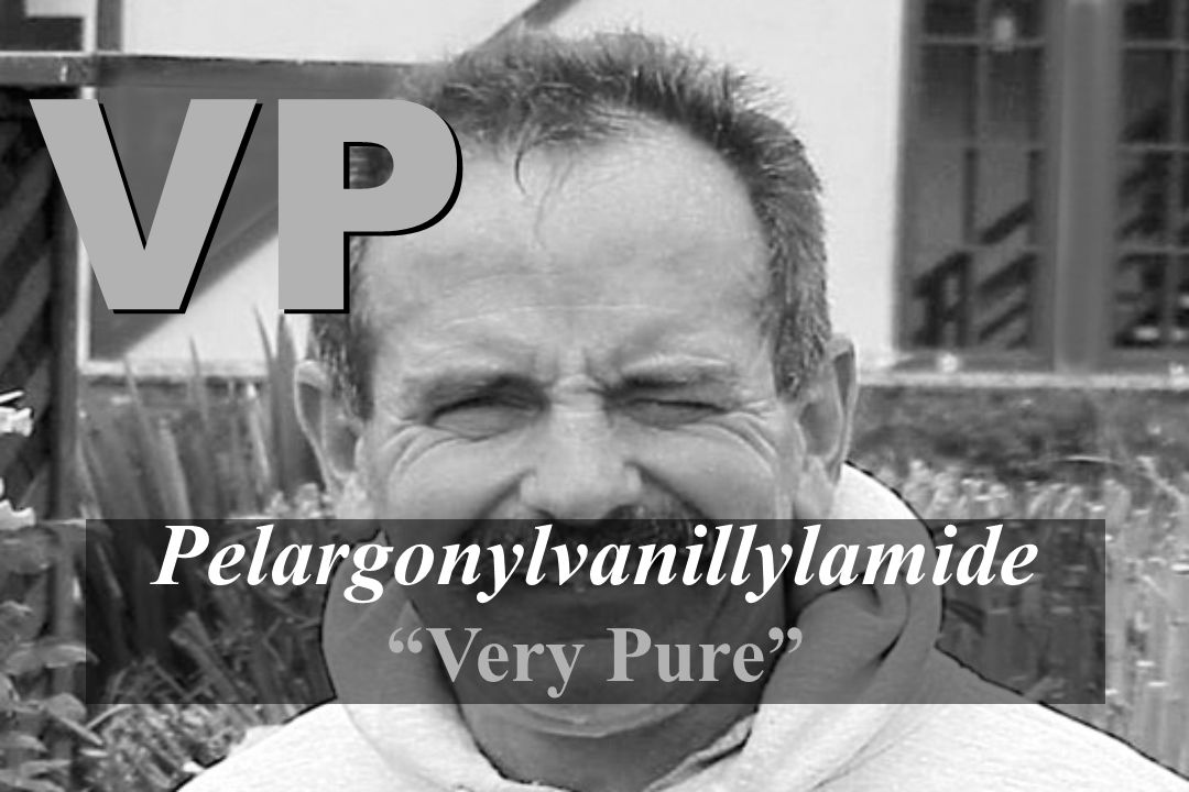 "Pelargonylvanillylamide ""Very Pure"" VP"