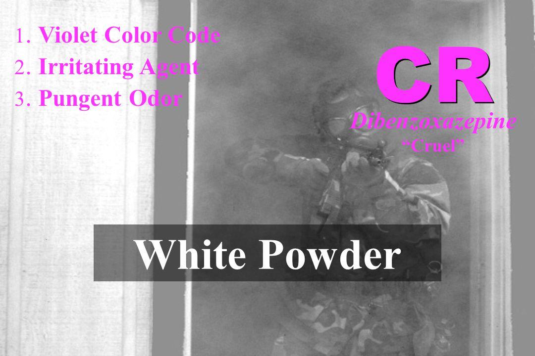 "1. Violet Color Code 2. Irritating Agent 3. Pungent Odor White Powder CR Dibenzoxazepine ""Cruel"""