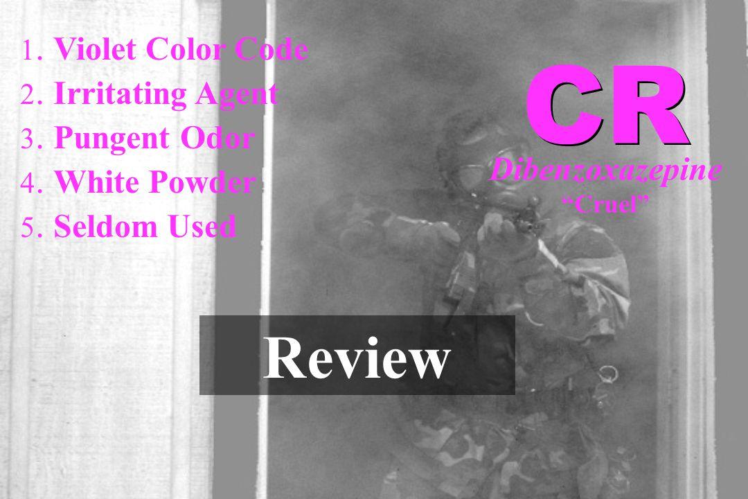 "1. Violet Color Code 2. Irritating Agent 3. Pungent Odor 4. White Powder 5. Seldom Used Review CR Dibenzoxazepine ""Cruel"""
