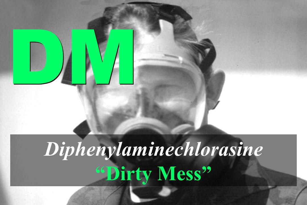 "Diphenylaminechlorasine ""Dirty Mess"" DM"