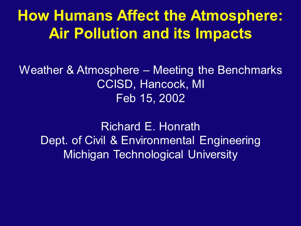The major air pollutants Carbon monoxide (CO) Nitrogen oxides (NOx) Ozone (O3) Particulate matter (PM-10, PM-2.5) Sulfur dioxide (SO2) Lead (Pb) Greenhouse gases (CO2 and others)