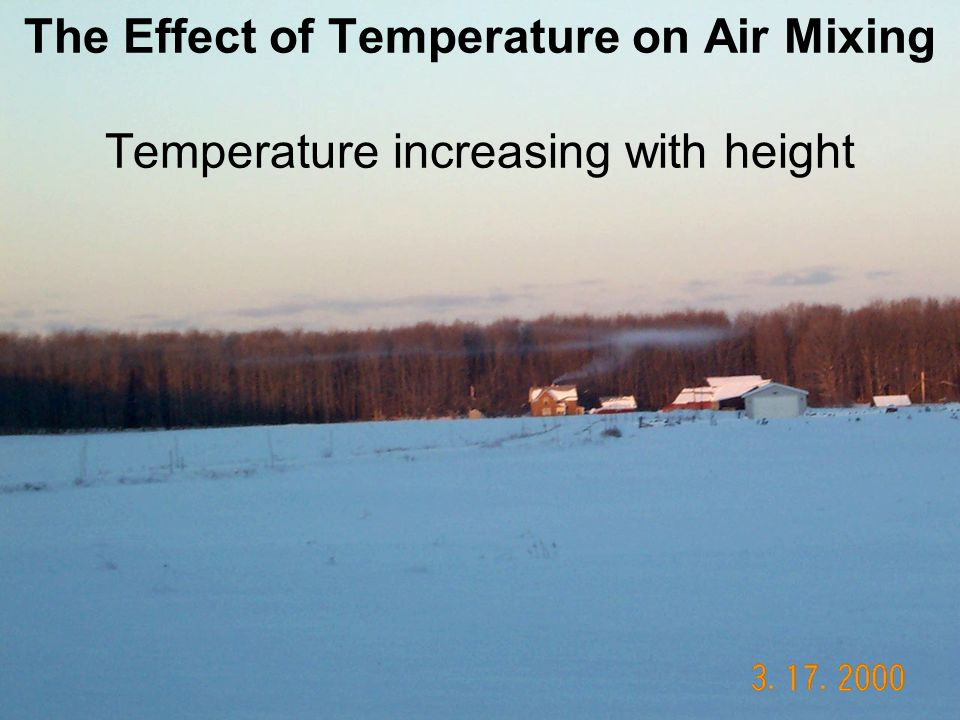 The Effect of Temperature on Air Mixing Temperature increasing with height