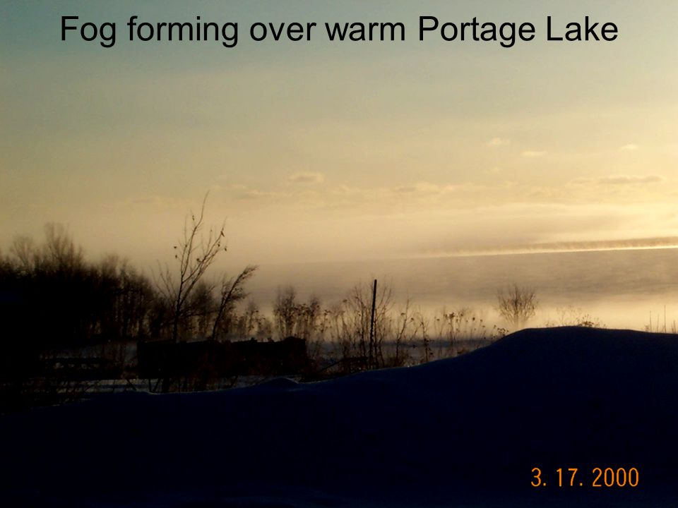 Fog forming over warm Portage Lake