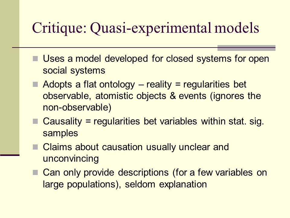 Critical Realist: Theory-based Pawson & Tilley (1997) Realist evaluation: what works, how, for whom and under what conditions.